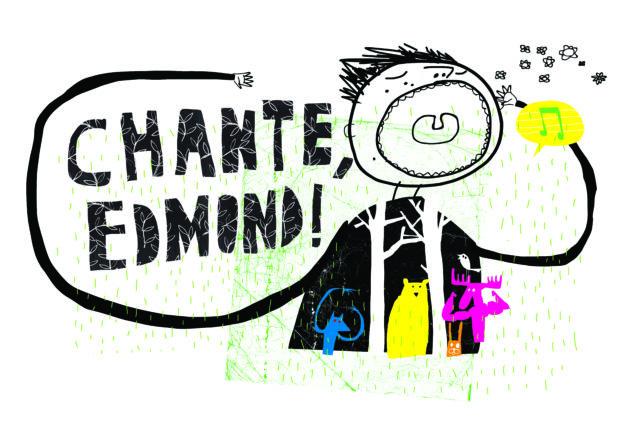 Chante, Edmond !